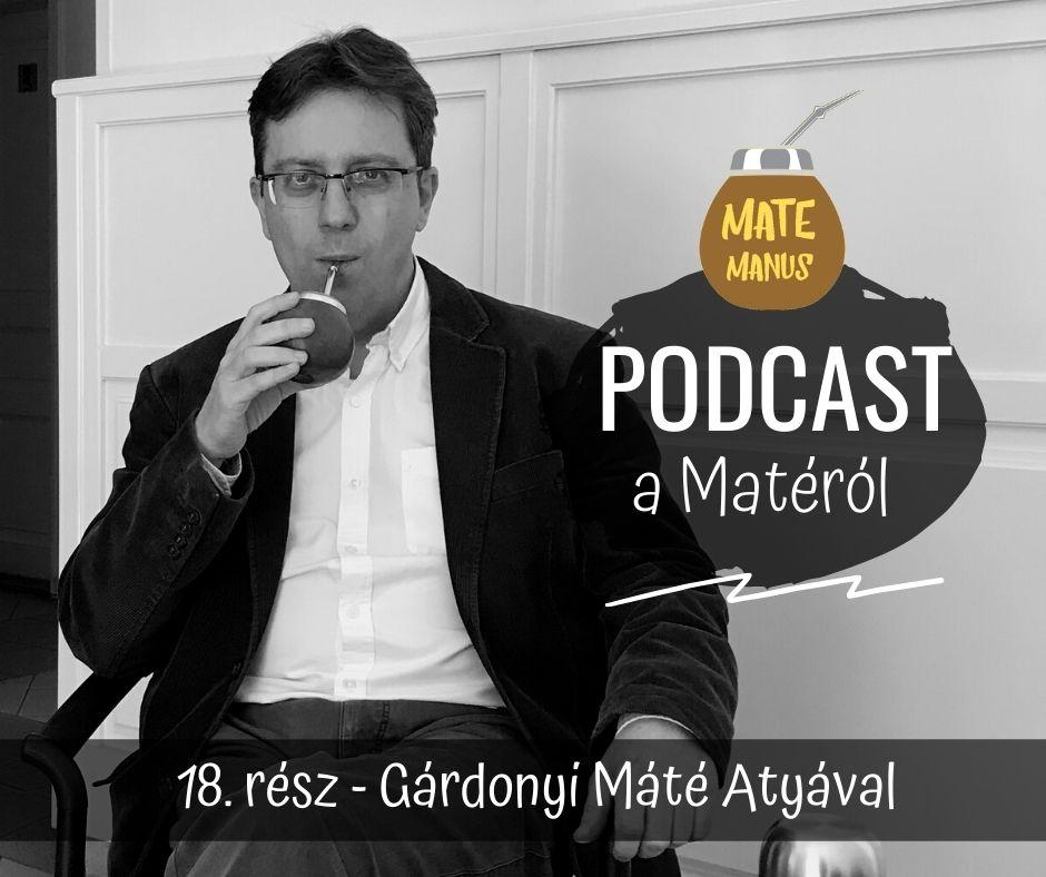 Máté atyával, az egyháztörténész, pap és egyetemi tanárral mateztam - Mate Manus Podcast 18. rész