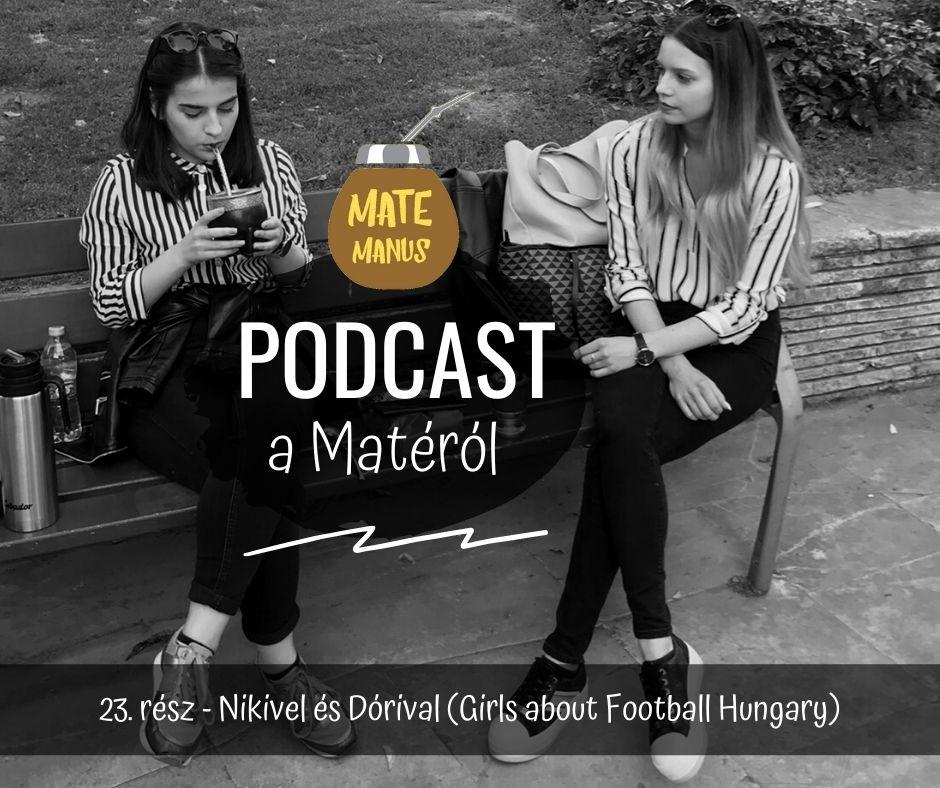 Girls About Football Hungary lányokkal Matéztam! - Mate Manus Podcast 23. rész
