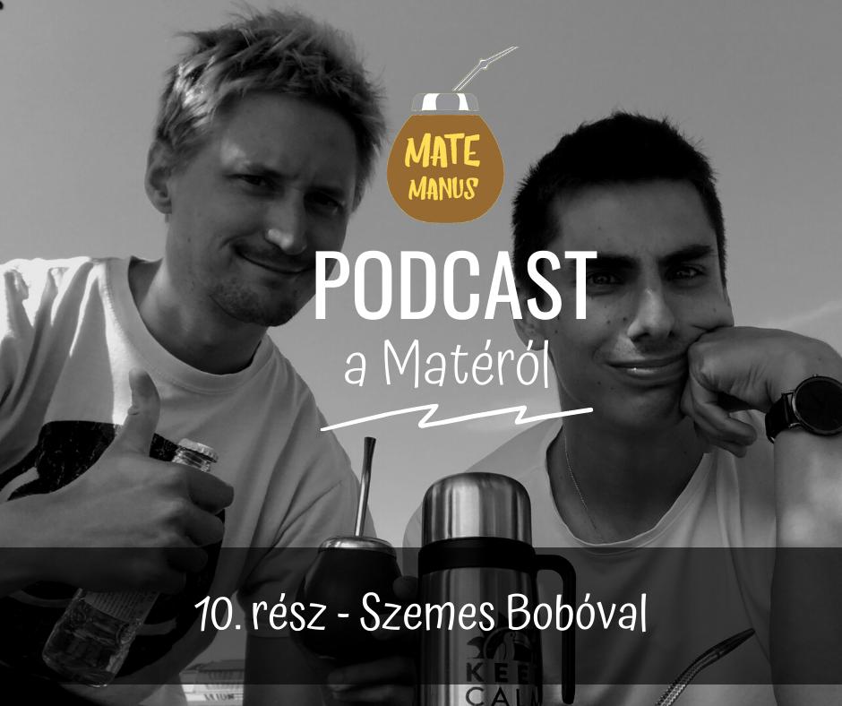 Bobóval (aka. Mr. M.T.) matéztunk és Mate Tonikoztunk - Mate Manus Podcast 10. rész