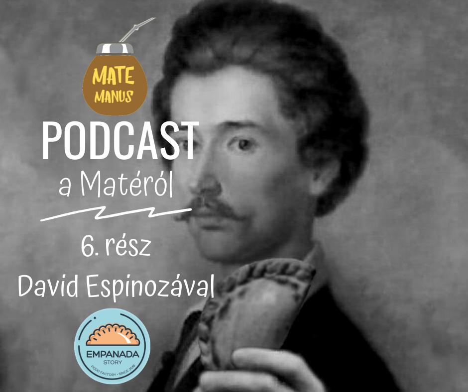Maté és Medialuna az argentin David Espinozával az Empanada Storyból - Mate Manus Podcast 6. rész