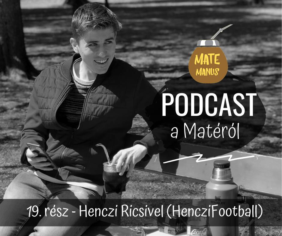 Henczi Ricsivel utánpótlás játékosmegfigyelővel mateztam - Mate Manus Podcast 19. rész